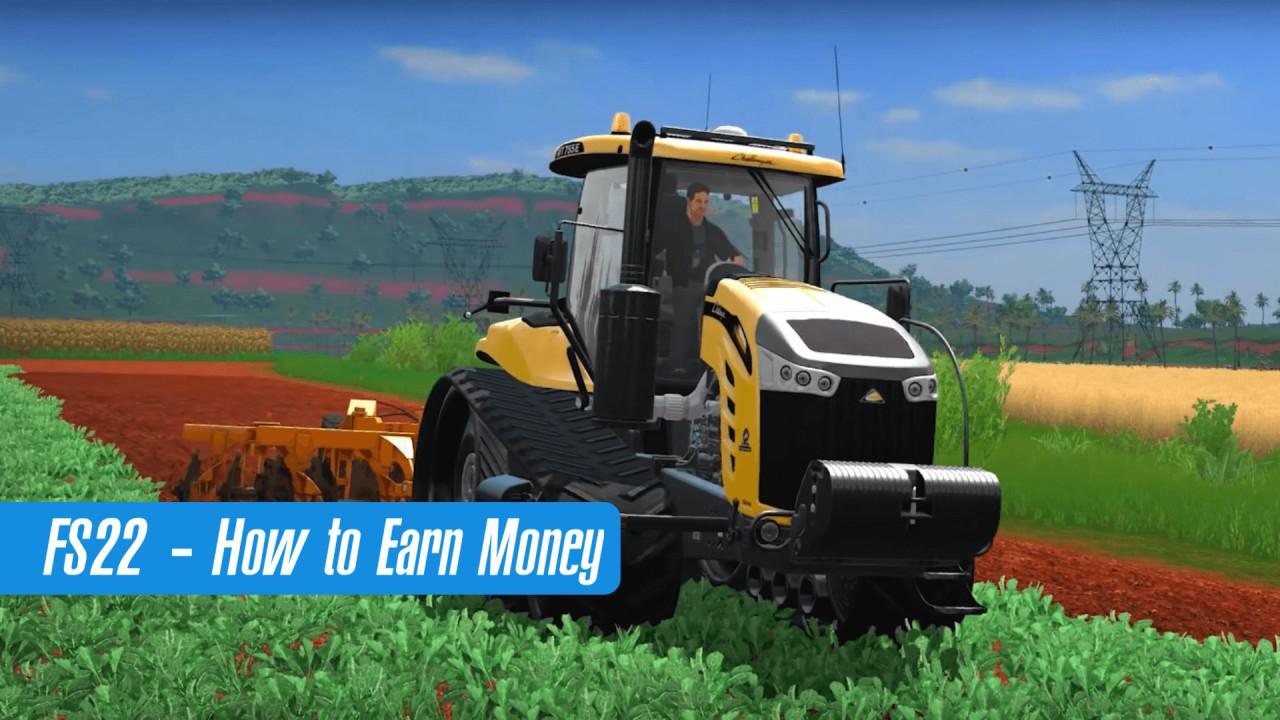 How To Earn Money In FS 22?