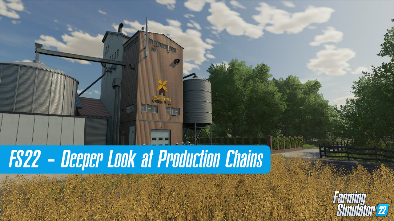 FS22 Production Chains - Deeper Look