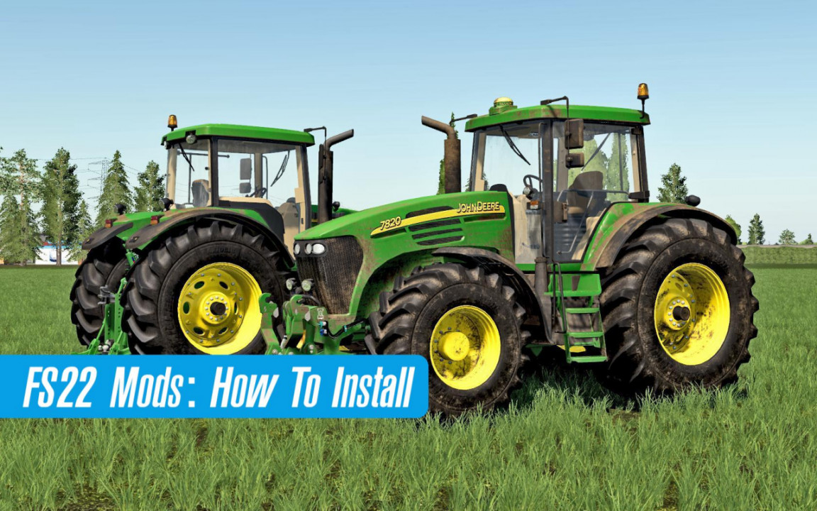 How To Install FS22 Mods?